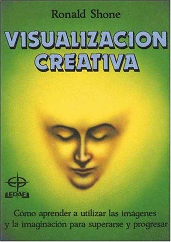 Visualizacion Creativa (Spanish Edition): Schone R