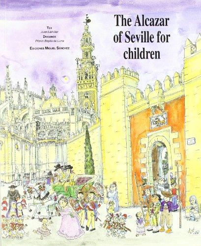 The Alcazar of Seville for Children: Lamillar, Juan