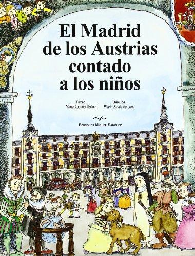 El Madrid de los Austrias contado a: María Aguado Molina