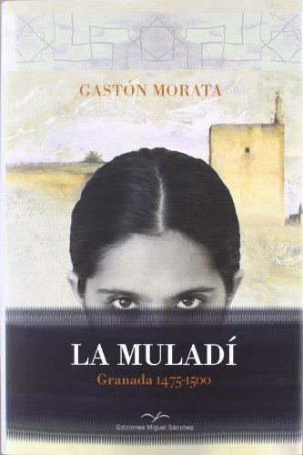 La muladí, 1475-1500 : Granada (Paperback): José Luis Gastón