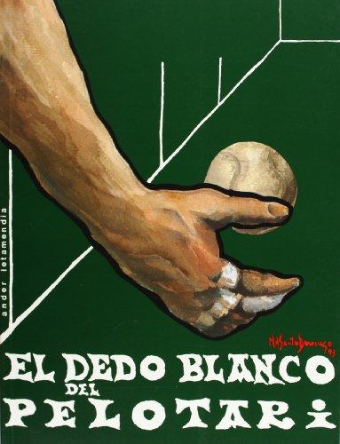 9788471732125: Dedo Blanco del pelotari, el