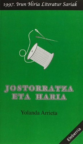 9788471733320: Jostorratza Eta Haria (1997 Irun Saria Eleberria) (Nobela Eus)