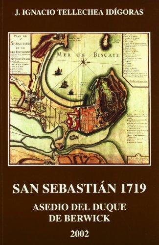 9788471734242: San sebastian 1719 - asedio de duque de berwick (Monografiak / Monografias)