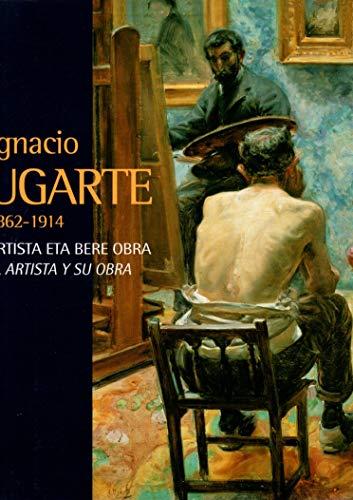 9788471734518: (b) Ignacio Ugarte (1862-1914) - Artista Eta Bere Obra = Artista Y Su Obra, El