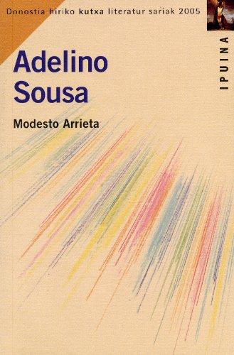 9788471734600: Adelino Sousa (ipuina 2005 Donostia Hiria Saria) (Ipuina Donostia Saria)