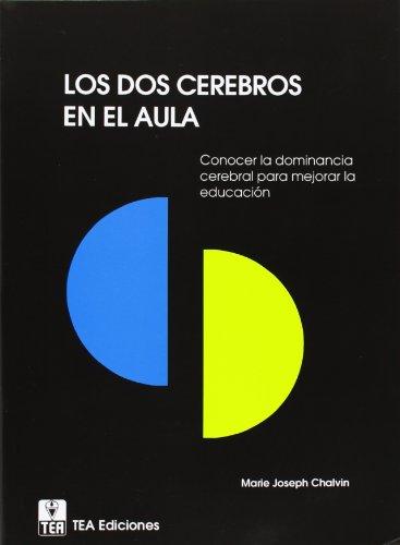 9788471747549: Los dos cerebros en el aula: conocer la dominancia cerebral para mejorar la educacion