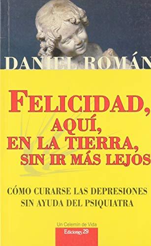 9788471752208: Felicidad En LA Tierra: A Pesar De Todo!/Happiness on Earth : In Spite of Everything (Spanish Edition)