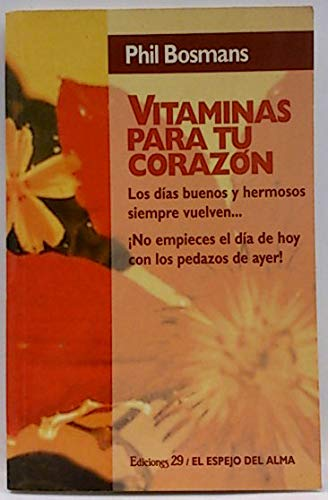 Vitaminas para tu corazón los días buenos: Bosmans, Phil