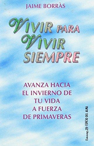 9788471754028: Vivir para vivir siempre (Libro Baño)