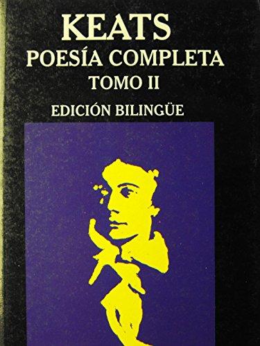 Poesia Completa II (Spanish Edition) (9788471754288) by John Keats