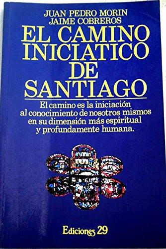 9788471754684: El camino iniciático de Santiago
