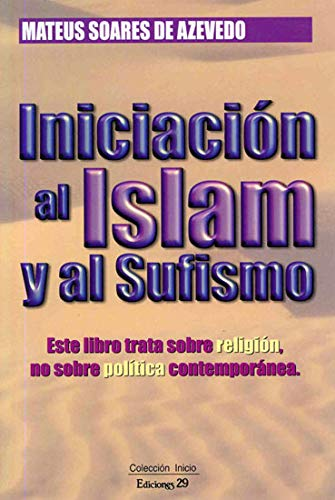 INICIACION AL ISLAM Y AL SUFISMO: MATEUS SOARES DE AZEVEDO