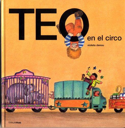9788471762702: Teo en el circo (Teo Descubre El Mundo)