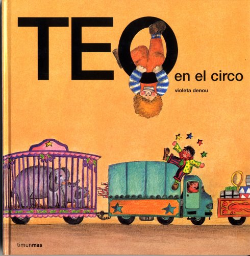 Teo En El Circo (Spanish Edition): Denou, Violeta