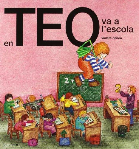 9788471763099: En Teo Va a L'Escola (En teo descobreix el món)
