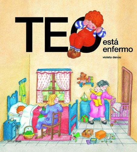 9788471765536: Teo está enfermo (Teo Descubre El Mundo)