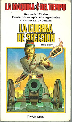 9788471767455: La guerra de secesion/ Civil War Secret Agent: La maquina del tiempo 5/ The Time Machine (Spanish Edition)