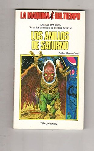 Los Anillos De Saturno/the Rings of Saturn: LA Maquina Del Tiempo 6/Time Machine 6 (Spanish Edition) (8471767465) by Cover, Arthur Byron