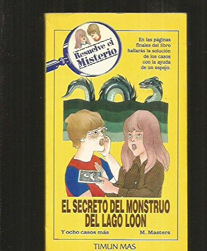 9788471768254: Resuelve El Misterio: El Secreto Del Monstruo Del Lago Loon/Solve the Mystery of the Loon Lake Monster (Spanish Edition)