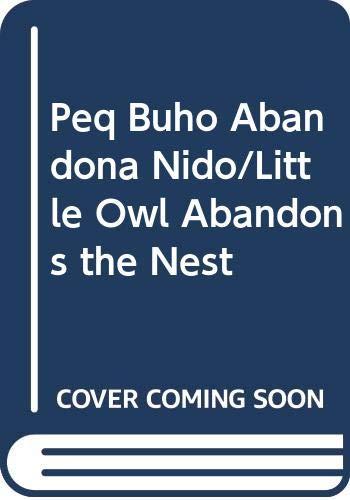 9788471768759: Peq Buho Abandona Nido/Little Owl Abandons the Nest (Spanish Edition)