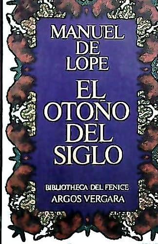 EL OTOÑO DEL SIGLO: MANUEL DE LOPE