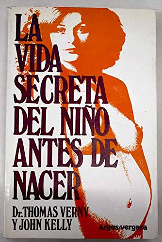 9788471783684: LA VIDA SECRETA DEL NIÑO ANTES DE NACER