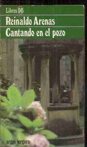 Cantando En El Pozo: Arenas, Reinaldo