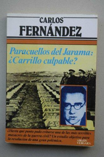 9788471785305: Paracuellos del Jarama: �Carrillo culpable? (Colecci�n Primera plana)