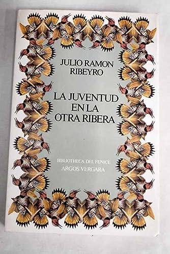Juventud En La Otra Ribera, La,: Ramon Ribeyro, Julio