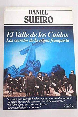 9788471785473: El Valle de los Caidos: Los secretos de la cripta franquista (Coleccion Primera plana) (Spanish Edition)
