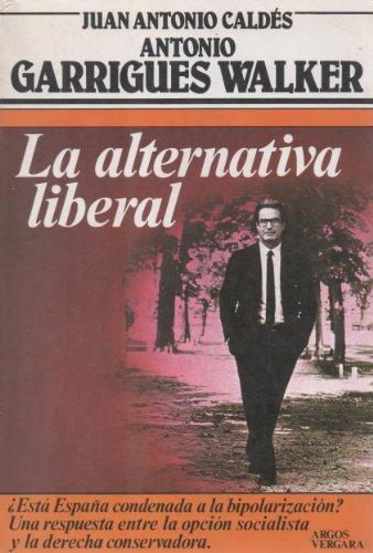9788471785503: La alternativa liberal (Colección Primera plana)