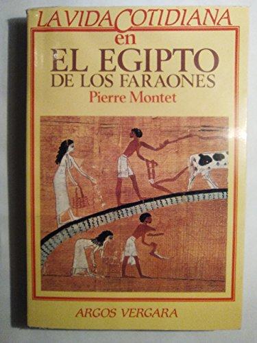 9788471786227: LA VIDA COTIDIANA EN EL EGIPTO DE LOS FARAONES (Barcelona, 1983)