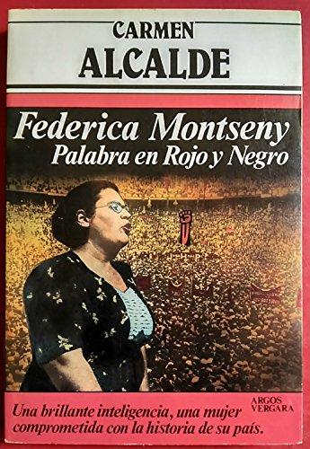 Federica Montseny. Palabra en rojo y negro: Carmen Alcalde