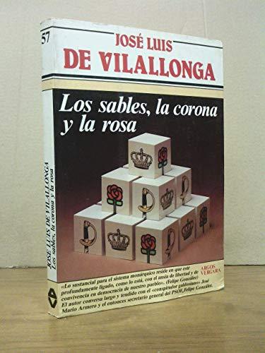 9788471788283: Los sables, la corona y la rosa (Coleccion Primera plana) (Spanish Edition)