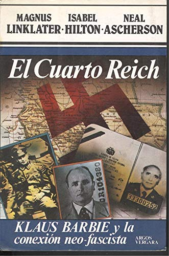 9788471789655: El Cuarto Reich: Klaus Barbie Y LA Conexion Neo-Fascista/the Nazi Legacy: Klaus Barbie and the International Fascist Connection