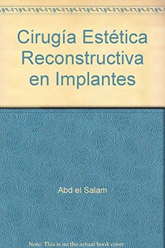 9788471793164: Cirugía Estética Reconstructiva en Implantes