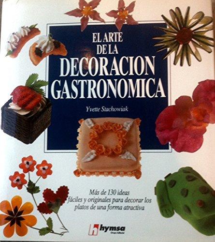9788471835024: El Arte de La Decoracion Gastronomica (Spanish Edition)