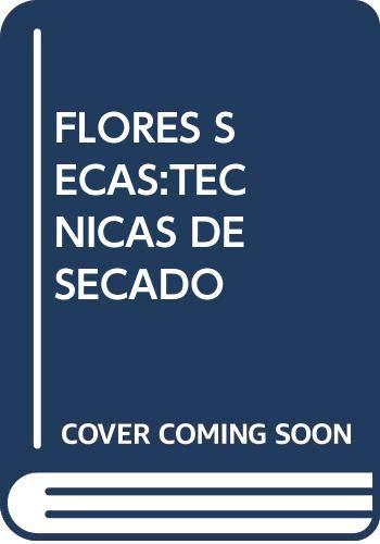 9788471835772: FLORES SECAS - TECNICAS DE SECADO