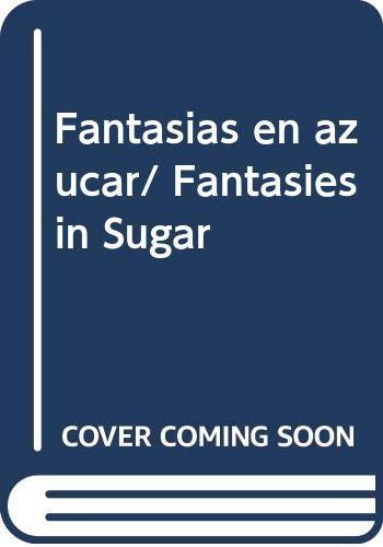 9788471835932: 4: Fantasias en azucar/ Fantasies in Sugar
