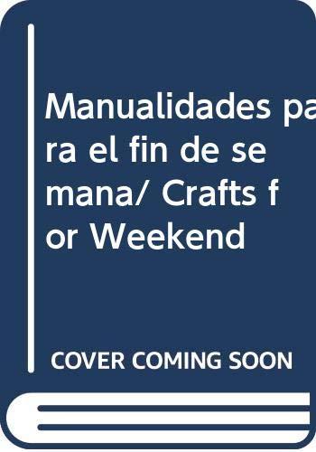 Manualidades para el fin de semana/ Crafts: n/a