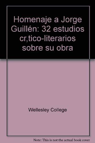 Homenaje a Jorge Guillen: 32 estudios critico-literarios sobre su obra (Spanish Edition): College, ...