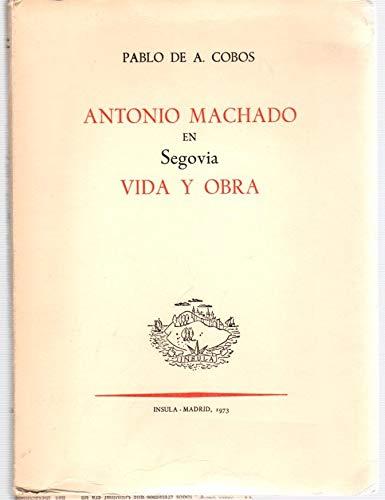 9788471851116: Antonio Machado en Segovia: Vida y obras