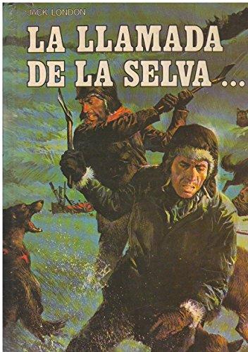 9788471890252: La llamada de la selva;colmillo Blanco (clasicos de la juventud; (7))