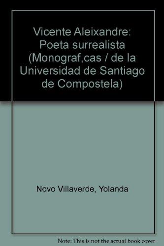 9788471912060: Vicente Aleixandre, poeta surrealista (Monografías de la Universidad de Santiago de Compostela) (Spanish Edition)