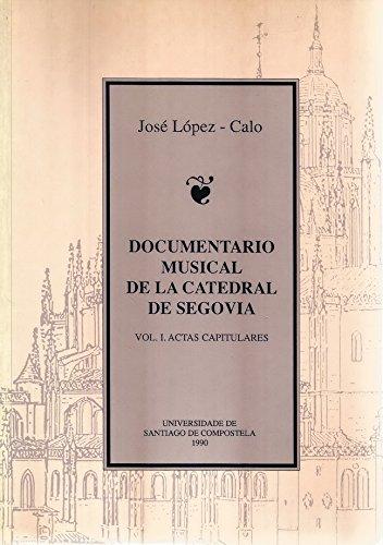 DOCUMENTARIO MUSICAL DE LA CATEDRAL DE SEGOVIA,: LOPEZ CALO, J.