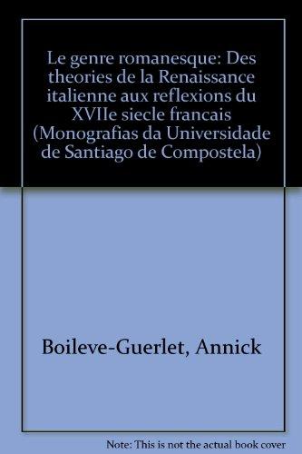 Le genre romanesque: Des theories de la: Annick Boileve-Guerlet