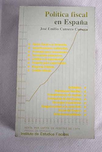 9788471962218: Política fiscal en España: Estudio de la politíca económica pública española desde el plan de estabilización (Libros de bolsillo del Instituto de Estudios Fiscales)