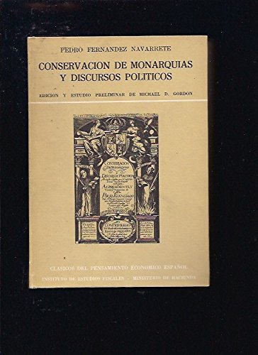 Conservacion de monarquias y discursos politicos (Clasicos: Fernandez Navarrete, Pedro