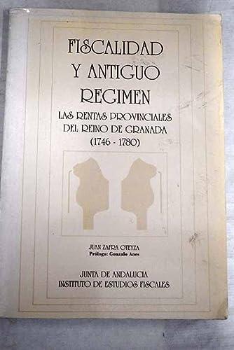 9788471968159: Fiscalidad y antiguo régimen: Las rentas provinciales del Reino de Granada (1746 - 1780)