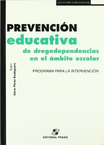 9788471975621: Prevencion educativa de drogodependencias en el ambito escolar : programa para la intervencion